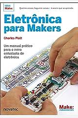 Eletrônica para Makers: Um manual prático para o novo entusiasta de eletrônica (Portuguese Edition) Kindle Edition