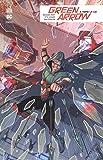 Green Arrow Rebirth, Tome 3 : Hors-la-loi