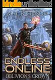 Endless Online: Oblivion's Crown: A LitRPG Adventure - Book 5