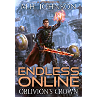Endless Online: Oblivion's Crown: A LitRPG Adventure - Book 5 (English Edition)