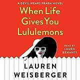 When Life Gives You Lululemons: A Devil Wears Prada Novel