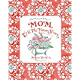 Mom Tell me Your Story - Keepsake Journal