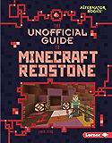 The Unofficial Guide to Minecraft Redstone (My Minecraft (Alternator Books ®))
