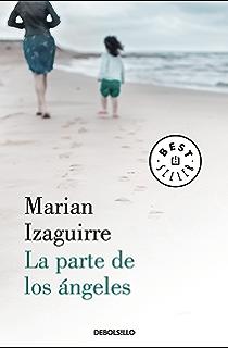 La parte de los ángeles (Spanish Edition)