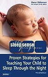 The Sleep Sense Program -- Proven Strategies For Teaching Your Child To Sleep Through The Night