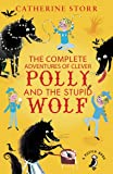 The Complete Adventures of Clever Polly and the Stupid Wolf (A Puffin Book)