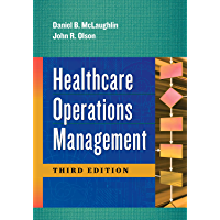 Healthcare Operations Management, Third Edition (AUPHA/HAP Book)
