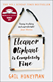 Eleanor Oliphant is Completely Fine: Debut Bestseller and Costa First Novel Book Award winner 2017