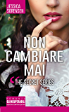 Non cambiare mai (The Secret Series Vol. 3)