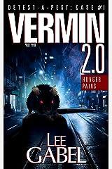 Vermin 2.0: Hunger Pains (Detest-A-Pest Book 1) Kindle Edition