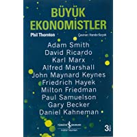 Büyük Ekonomistler: Düşünceleriyle Yaşam Tarzımızı Değiştiren On Ekonomist
