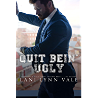 Quit Bein' Ugly (The Southern Gentleman Series Book 3)