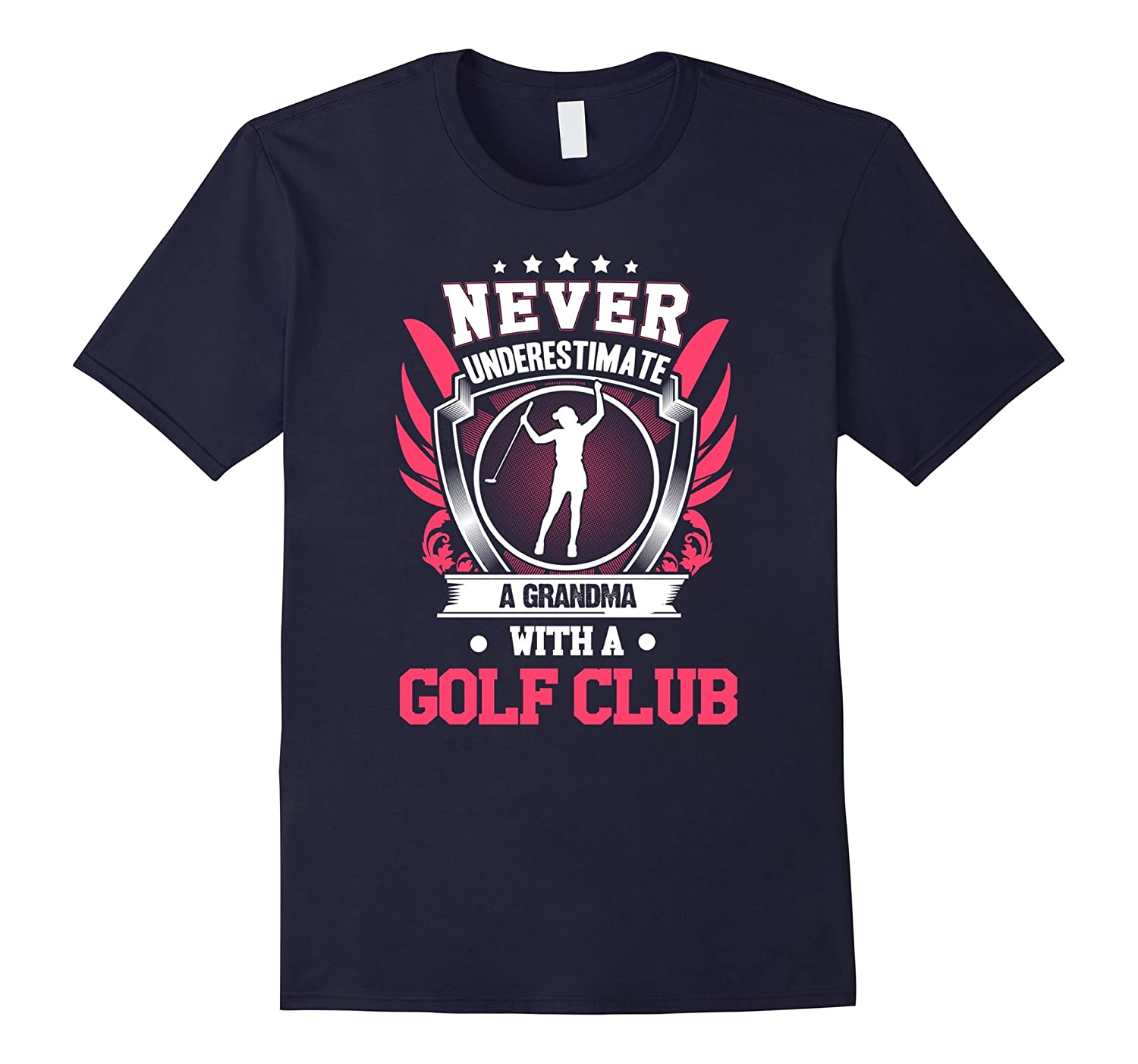 Funny Never Underestimate a Grandma with a Golf Club T-shirt