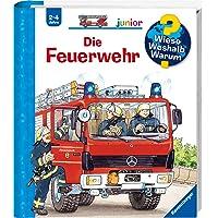 Die Feuerwehr (Wieso? Weshalb? Warum? junior, Band 2)