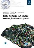 Gis Open Source: GRASS GIS, Quantum GIS and SpatiaLite