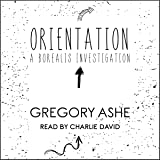 Orientation: A Borealis Investigations, Book 1