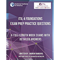 ITIL 4 Foundations Exam Prep Practice Questions: 6 Full Length Mock Exams (English Edition)
