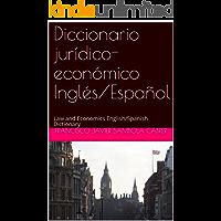 Diccionario jurídico-económico Inglés/Español: Law and Economics English/Spanish Dictionary (Spanish Edition)