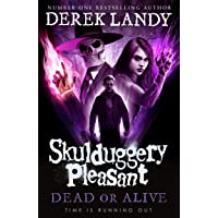 Skulduggery Pleasant (14) - Dead or Alive: Book 14
