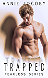 Trapped: The Gallagher Family (Fearless Book 3)