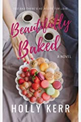 Beautifully Baked: A Sweet Romantic Comedy (Love & Alliteration Book 2) Kindle Edition