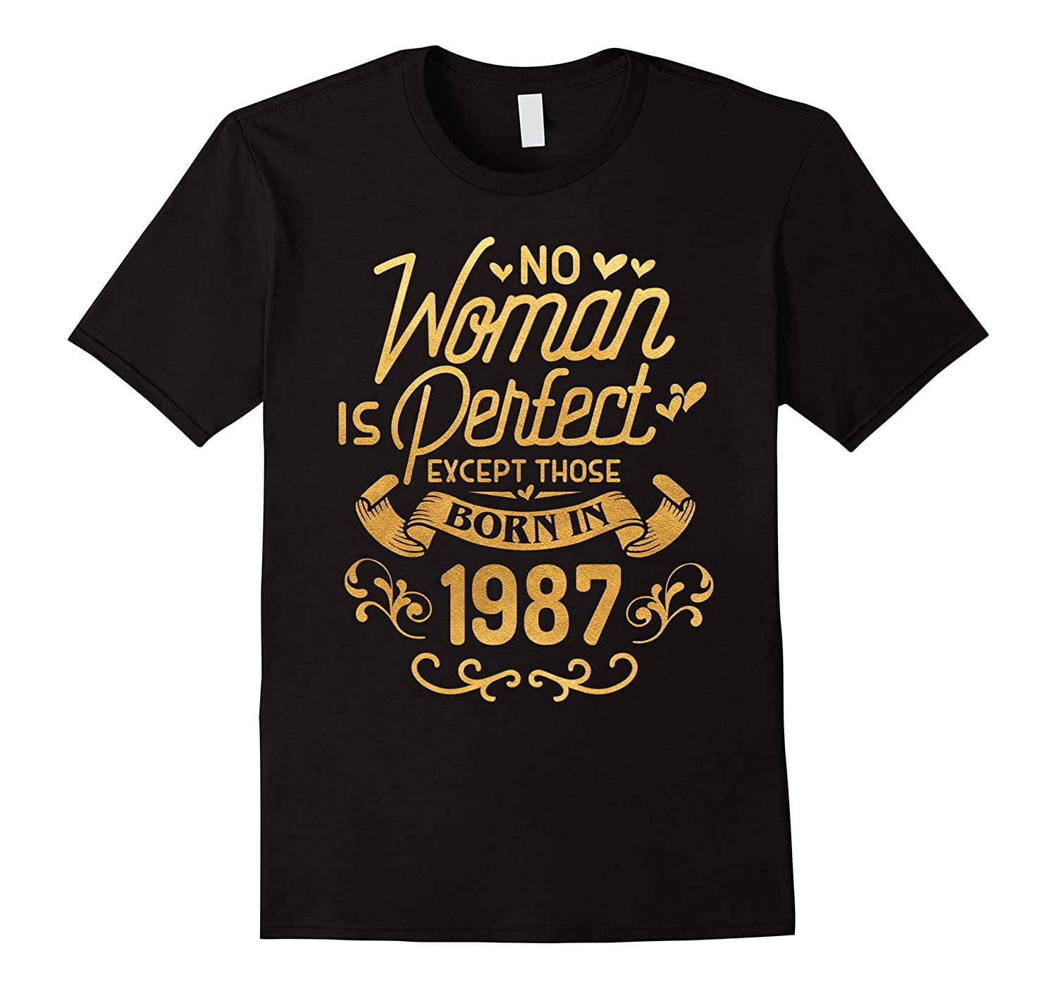 30th Birthday Gift TShirt Woman Is Perfect 1987 30 Year Old-PL