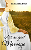 Amish Romance; Arranged Marriage (Amish Brides: Historical Romance Book 1)