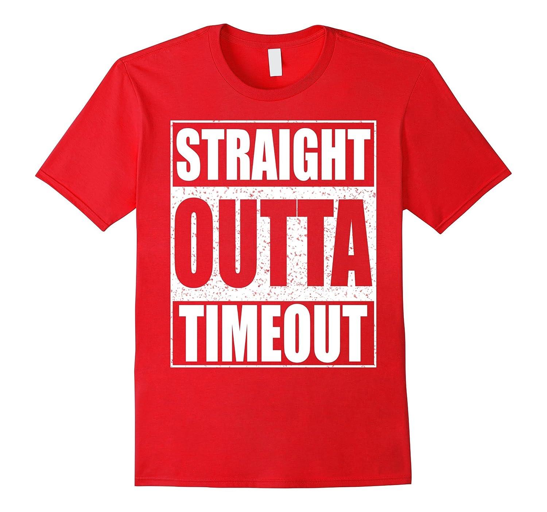 Straight Outta Timeout T-Shirt-Vaci
