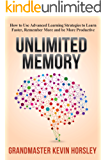 Unlimited Memory: How to Use Advanced Learning Strategies to Learn Faster, Remember More and be More Productive (English Edition)
