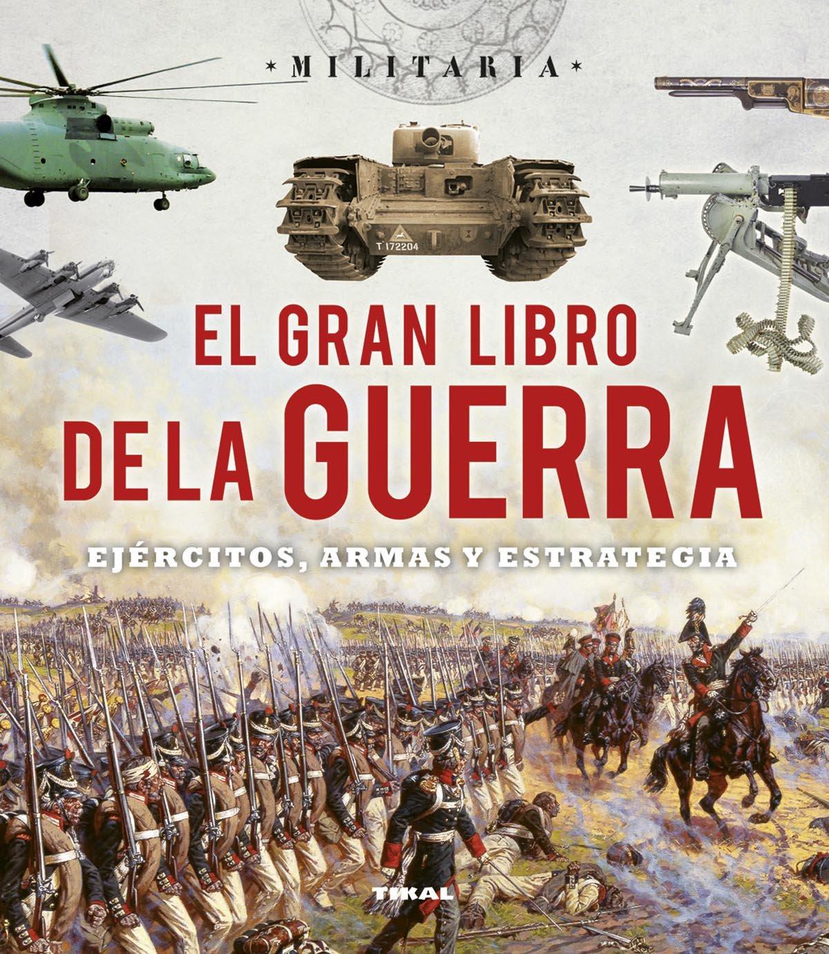 El Gran Libro De La Guerra Ejércitos Armas Y Esrategia Militaria Spanish Edition Bergamino Giorgio Palitta Gianni 9788499282787 Books
