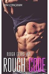 Rough Code: A Security Romance (Rough Edges Book 2) Kindle Edition