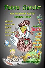 Pappa Gander: the Less Better Half of Mother Goose Kindle Edition