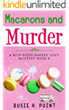 Macarons and Murder (A Bite-sized Bakery Cozy Mystery Book 8)