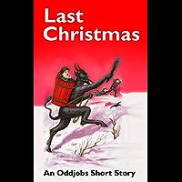 Last Christmas: An Oddjobs short story