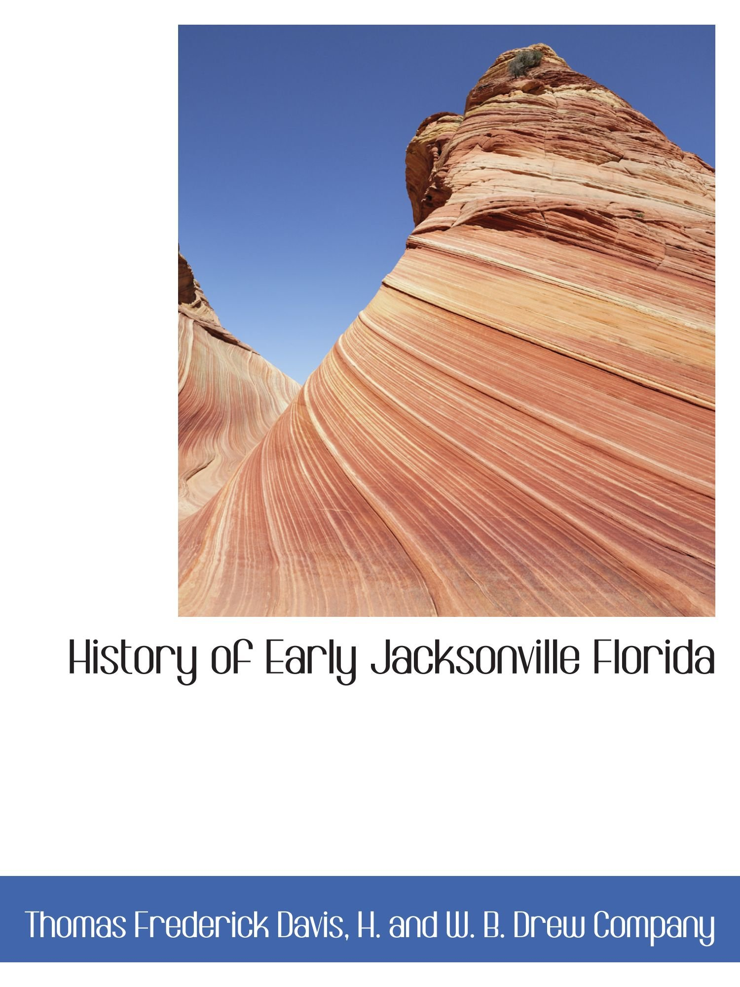 Download History of Early Jacksonville Florida PDF