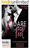 Dare To Love Series: Dare to Feel (Kindle Worlds Novella)