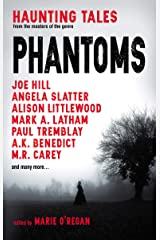 Phantoms: Haunting Tales from Masters of the Genre Kindle Edition