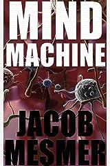 Mind Machine: Super Learning or Brainwashing? Kindle Edition