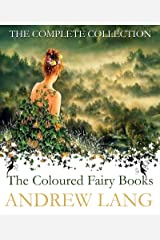 """The """"Coloured"""" Fairy Books - Complete Set of 12 - 400 Illustrations Kindle Edition"""