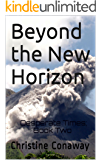Beyond the New Horizon: Desperate Times;Book Two