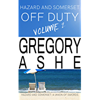 Hazard and Somerset: Off Duty Volume 2 (Hazard and Somerset Off Duty) (English Edition)