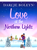 Love at the Northern Lights: A holiday romance to remember (English Edition)