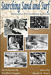 Searching Sand and Surf: The Origins of Archaeology in Florida