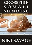 Crossfire: Somali Sunrise (The Driftwood Trilogy Book 2)