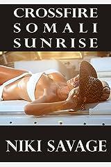 Crossfire: Somali Sunrise (The Driftwood Trilogy Book 2) Kindle Edition