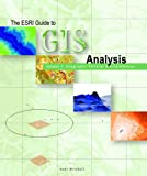 The Esri Guide to Gis Analysis: Geographic Patterns & Relationships: 1