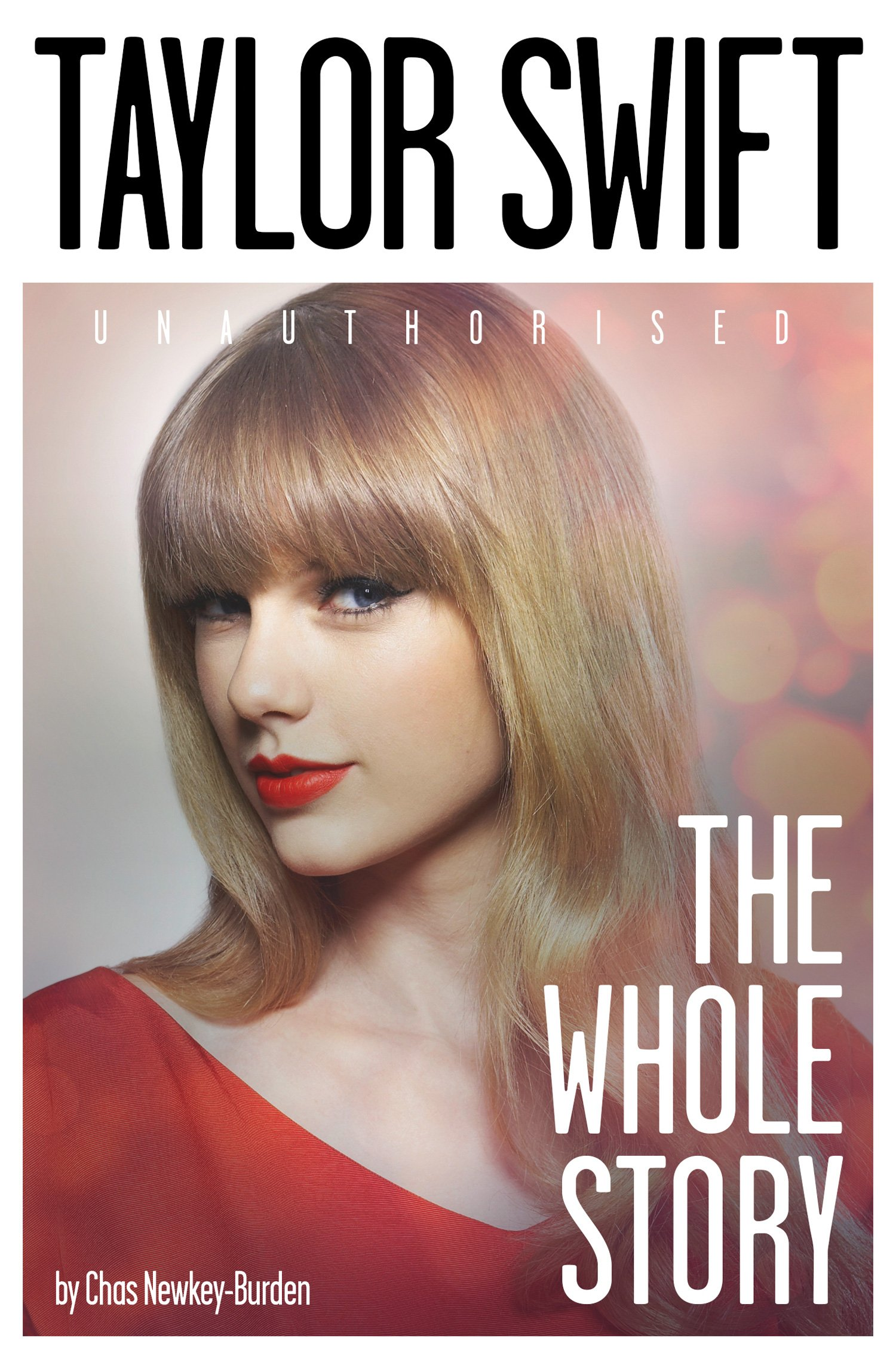 Taylor Swift: The Whole Story (English Edition)