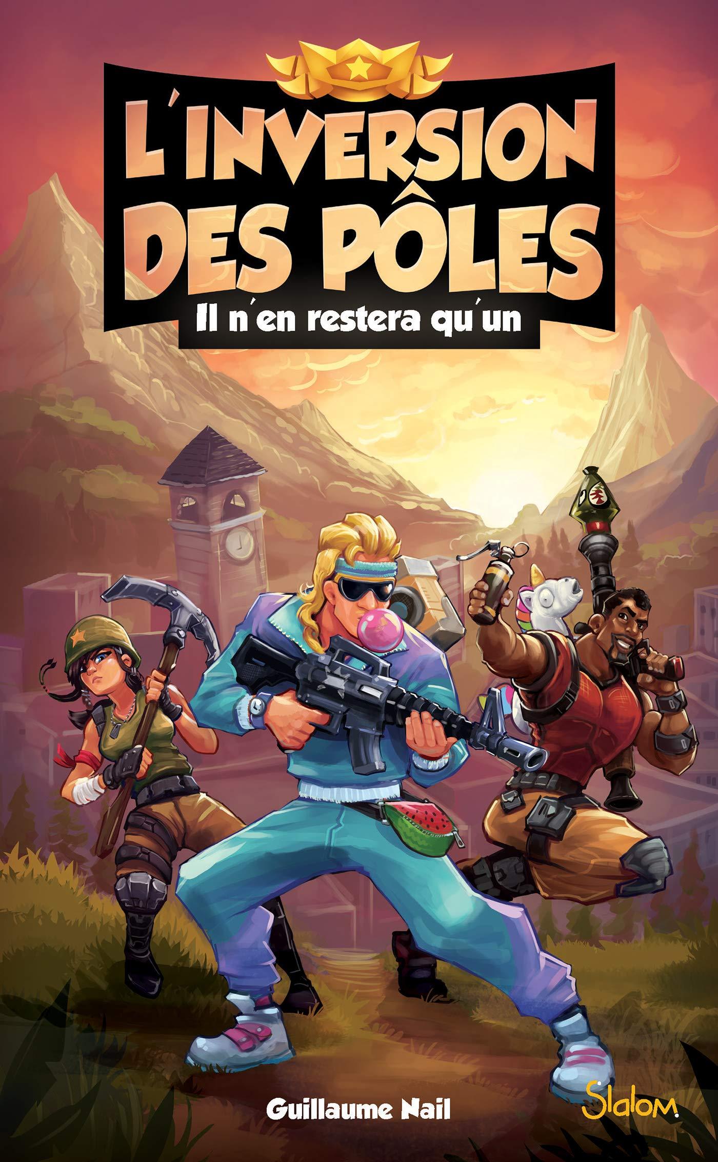 L Inversion Des Poles Il N En Restera Qu Un 9782375541944