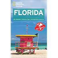 NATIONAL GEOGRAPHIC Reiseführer Florida: Das ultimative Reisehandbuch mit über 500 Adressen und praktischer Faltkarte zum Herausnehmen für alle Traveler. (National Geographic Traveler)