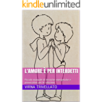 L'amore è per interdetti: Piccolo manuale di tecniche energetiche e provocative per le relazioni